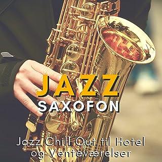 Jazz Saxofon - Jazz Chill Out til Hotel og Venteværelser