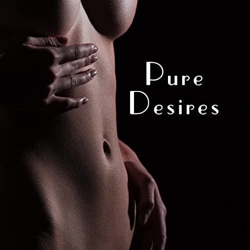 Pure Desires Erotic Jazz To Relax Sensual Music Jazz Vibes Sex Music