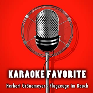 Flugzeuge im Bauch (Karaoke Version) [Originally Performed By Herbert Grönemeyer]