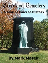 Graceland Cemetery: A Tour of Chicago History (English Edition)
