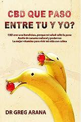 CBD que paso entre tu y yo?: CBD eres una bendicion, porque mi salud valio la pena Aceite de canamo natural y poderoso, la mejor vitamina para viivir mi ... calma (Salud con CBD nº 1) (Spanish Edition) Kindle Edition