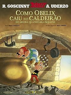 Asterix - Como Obelix Caiu No Caldeirão Do Druída Quando Era Pequeno
