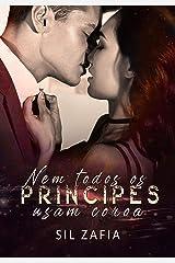 Nem todos os príncipes usam coroa eBook Kindle