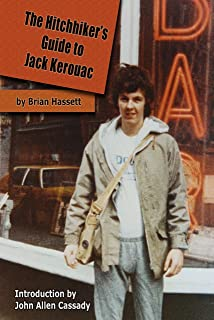 The Hitchhiker's Guide to Jack Kerouac: The Adventure of the Boulder '82 On The Road Conference — Finding Kerouac, Kesey and The Grateful Dead Alive & Rockin' in the Rockies