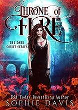 Throne of Fire (Dark Court: The Fire Fae Book 2)
