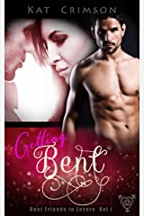 Getting Bent: MMF Bisexual Ménage Romance (Best Friends to Lovers Book 3) Kindle Edition