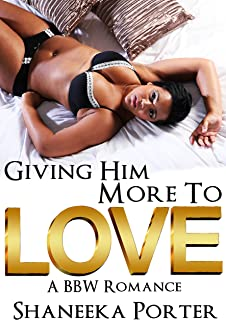 Giving Him More To Love: A BBW Romance (african american, bbw, urban)