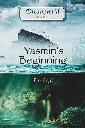 Yasmin's Beginning: A Young Adult Fantasy Novel (Dreamworld Book 1) (English Edition)