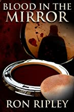 Blood in the Mirror: Supernatural Horror with Scary Ghosts & Haunted Houses (Haunted Collection Series Book 3)