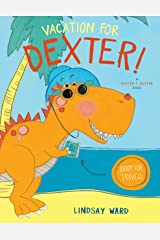 Vacation for Dexter! (Dexter T. Rexter Book 3) Kindle Edition