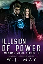 Illusion of Power: Dystopian Fantasy paranormal romance New Adult Action series (Mending Magic Series Book 2)