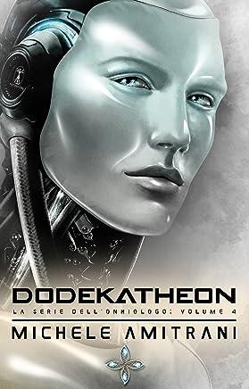 Dodekatheon (La Serie dellOnniologo Vol. 4)