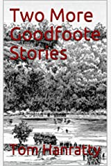 Two More Goodfoote Stories Kindle Edition