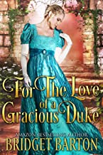 For the Love of a Gracious Duke: A Historical Regency Romance Book