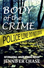 Body of the Crime (A Chip Palmer Forensic Mystery Book 1)