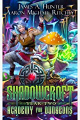 Shadowcroft Academy For Dungeons: Year Two Kindle Edition