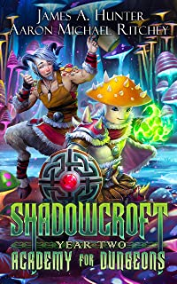 Shadowcroft Academy For Dungeons: Year Two