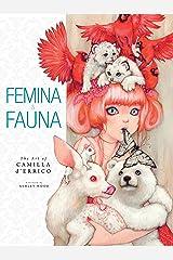 Femina and Fauna: The Art of Camila d'Errico Volume 1 Kindle Edition