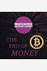 The End of Money: The story of bitcoin, cryptocurrencies and the blockchain revolution (New Scientist Instant Expert) (English Edition) Format Kindle