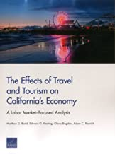 The Effects of Travel and Tourism on California's Economy: A Labor Market–Focused Analysis