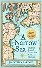 A Narrow Sea: The Irish–Scottish Connection in 120 Episodes