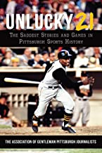 Unlucky 21: The Saddest Stories and Games in Pittsburgh Sports History