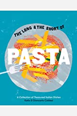 The Long and the Short of Pasta: A Collection of Treasured Italian Dishes (English Edition) Format Kindle