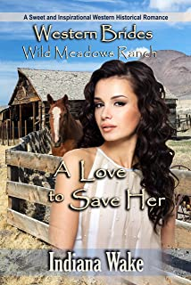 A Love to Save Her: Wild Meadows Ranch