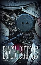 Black Buttons, Vol. 1