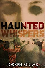 Haunted Whispers: A Horror Anthology Kindle Edition