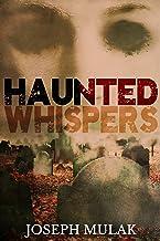 Haunted Whispers: A Horror Anthology