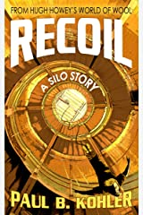 Recoil: A Silo Story: From Hugh Howey's World of Wool Kindle Edition