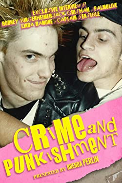 Crime and PUNKishment: Stories and Exclusive Interviews with Rodney Bingenheimer, Jack Grisham, Palmolive of the Slits, Linda Ramone and Captain Sensible
