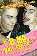 Crime and PUNKishment: Stories and Exclusive Interviews with Rodney Bingenheimer, Jack Grisham, Palmolive of the Slits, Li...
