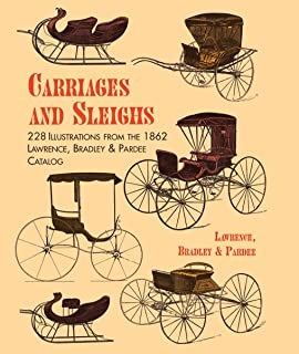 Carriages and Sleighs: 228 Illustrations from the 1862 Lawrence, Bradley & Pardee Catalog (Dover Transportation)