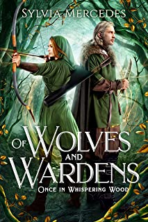 Of Wolves and Wardens (Once in Whispering Wood)