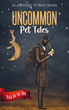 Uncommon Pet Tales (Read on the Run) (English Edition)