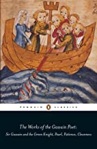 The Works of the Gawain Poet: Sir Gawain and the Green Knight, Pearl, Patience, Cleanness (Penguin Classics)
