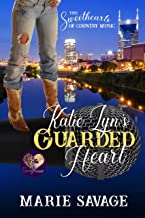 Katie Lyn's Guarded Heart (The Sweethearts of Country Music Book 4)