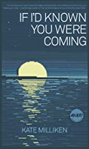 If I'd Known You Were Coming (Iowa Short Fiction Award)