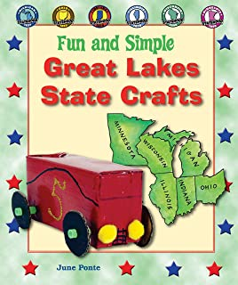 Fun and Simple Great Lakes State Crafts: Michigan, Ohio, Indiana, Illinois, Wisconsin, and Minnesota (Fun and Simple State Crafts)