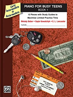 Piano for Busy Teens, Book 1: 12 Pieces with Study Guides to Maximize Limited Practice Time