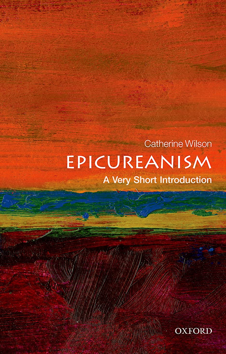 絞る下品レガシーEpicureanism: A Very Short Introduction (Very Short Introductions) (English Edition)