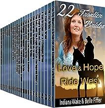 Mail Order Bride 22 Book Box Set: 22 Frontier Brides - Love & Hope Ride West: Clean Historical Western Romance Book Bundle