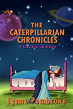 THE CATERPILLARIAN CHRONICLES: A Cosmic Comedy