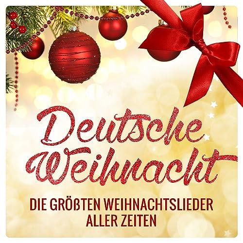 Die Größten Weihnachtslieder Aller Zeiten.Deutsche Weihnacht Die Größten Weihnachtslieder Aller Zeiten Von