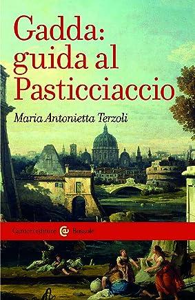 Gadda: guida al Pasticciaccio (Le bussole Vol. 834)