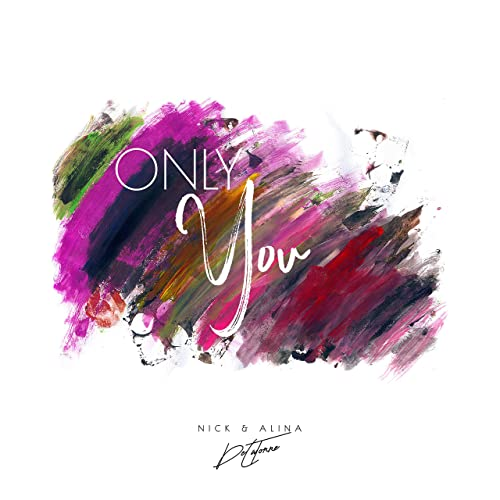 Nick and Alina - Only You 2019