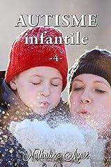 Autisme Infantile (4) (Autisme Infantile (Archives)) Format Kindle