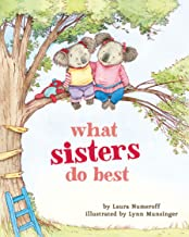 What Sisters Do Best: (Big Sister Books for Kids, Sisterhood Books for Kids,  Sibling Books for Kids)